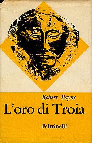 L'oro di Troia: PAYNE Robert