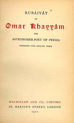 Rubaiyat of Omar Khayyam the Astronomer-poet of: KHAYYAM, Omar