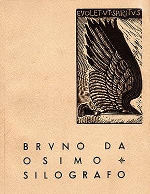 Bruno da Osimo silografo: BRUNO DA OSIMO (Bruno Marsili, Osimo 1988-1962)