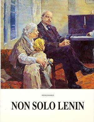 Non solo Lenin. Vita e opere di: BASILE Franco