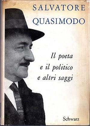 Il poeta e il politico e altri: QUASIMODO, Salvatore (Modica,