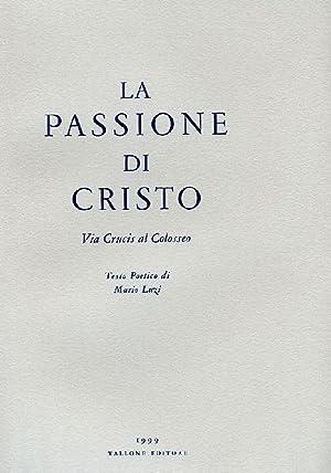 La passione di Cristo: LUZI MARIO (CASTELLO,