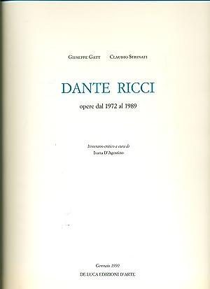 Dante Ricci. Opere dal 1972 al 1989: RICCI - Gatt Giuseppe, Strinati Claudio