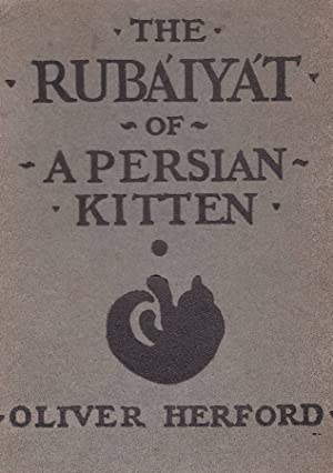 The Rubaiyat of a Persian Kitten: HERFORD Oliver