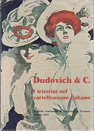 Dudovich and C. I triestini nel cartellonismo italiano: DUDOVICH - Curci, Roberto; Trukelj, Vanja (...