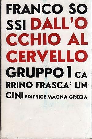Dall'occhio al cervello. Gruppo 1 Carrino Frascà Uncini: CARRINO, FRASCA', UNCINI - ...