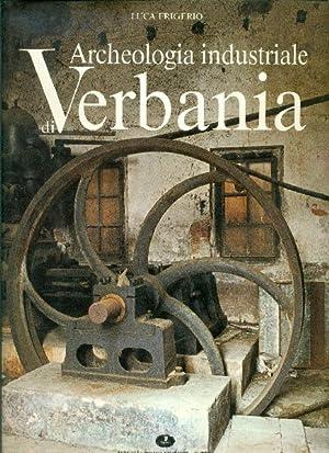 Archeologia industriale di Verbania. Il secolo d'oro: FRIGERIO Luca