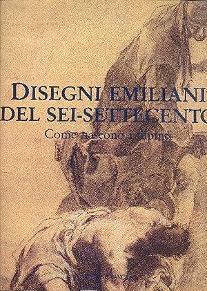 Disegni emiliani del Sei - Settecento. Come: BENATI Daniele (a