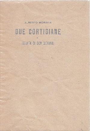 Due cortigiane e Serata di Don Giovanni: MORAVIA, Alberto (Roma,