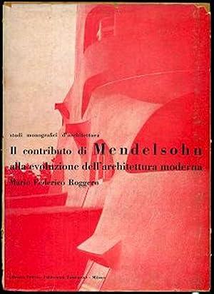 Il contributo di Mendelsohn alla evoluzione dell'architettura: MENDELSOHN - Roggero,