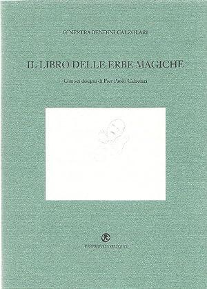 Il libro delle erbe magiche: CALZOLARI - BENDINI