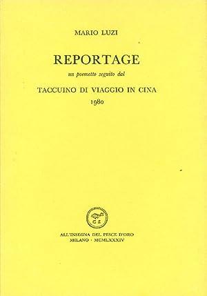 Reportage. Un poemetto seguito dal Taccuino di: LUZI, Mario (Castello