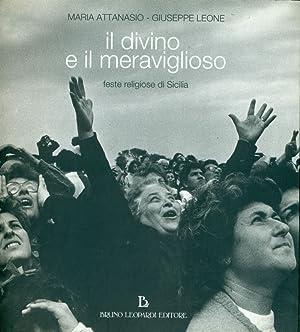 Il divino e il meraviglioso. Feste religiose: LEONE, Giuseppe (Ragusa