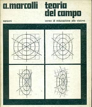 Teoria del campo. Corso di educazione alla: MARCOLLI, Attilio