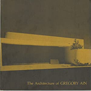 The Architecture of Gregory Ain. The Play: AIN, Gregory (Pittsburgh,