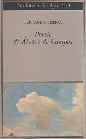 Poesie di Alvaro de Campos: PESSOA, Fernando (Lisbona