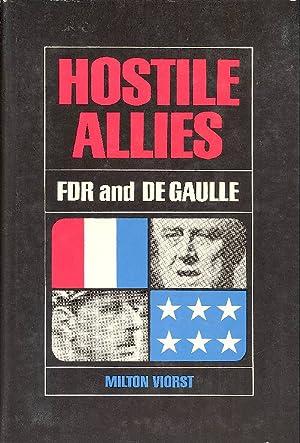 Hostile Allies. FDR and Charles De Gaulle: VIORST Milton