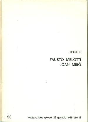 Opere di Fausto Melotti Joan Mirò: MELOTTI Fausto, MIRO'