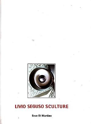 Di Martino Enzo - Livio Seguso. Sculture: SEGUSO - Di