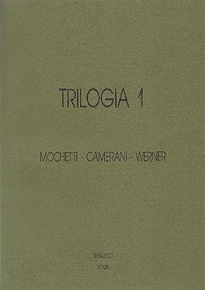 Trilogia 1. Mochetti Camerani Werner: MOCHETTI, CAMERANI, WERNER
