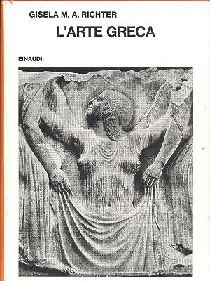 L'arte greca: RICHTER, Gisela M.A.