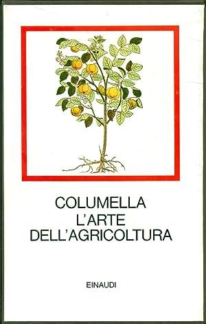 L'arte dell'agricoltura e libro sugli alberi: COLUMELLA, Lucio Giunio