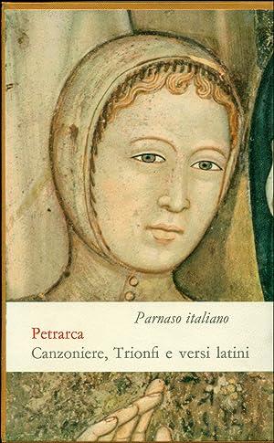 Parnaso italiano. Francesco Petrarca. Canzoniere, Trionfi, Rime: MUSCETTA, Carlo; PONCHIROLI,