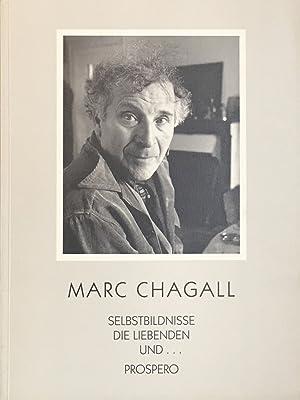 Marc Chagall. Selbstbildnisse die liebenden und.prospero: CHAGALL, Marc (Vitebsk,