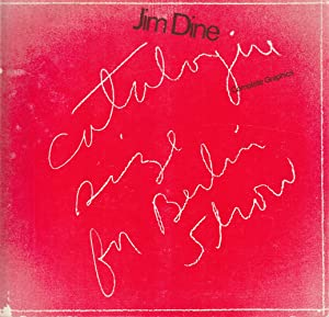 Jim Dine. Complete Graphics: DINE, Jim (Cincinnati,