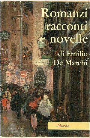 Romanzi racconti e novelle (Il signor dottorino.: DE MARCHI, Emilio