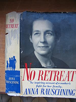 No Retreat: The Inspiring Account of a: Rauschning, Anna