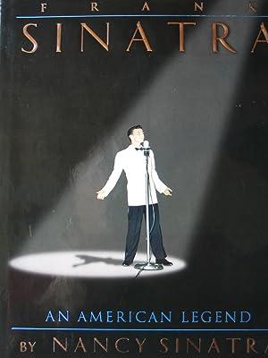 Frank Sinatra : An American Legend: Sinatra, Nancy