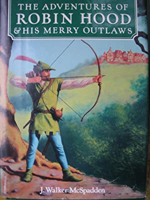 The Adventures of Robin Hood & His: McSpadden, J. Walker;