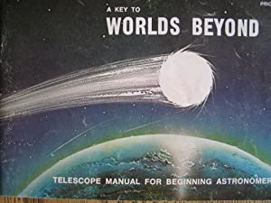 A Key to Worlds Beyond: Telescope Manual: Smith, Jr., Arthur