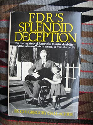 FDR's Splendid Deception: The Moving Story of: Gallagher, Hugh Gregory