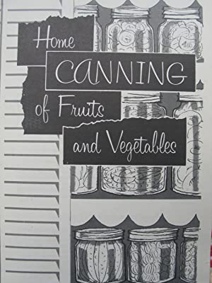 Home Canning of Fruits and Vegetables [Consumer: Staff