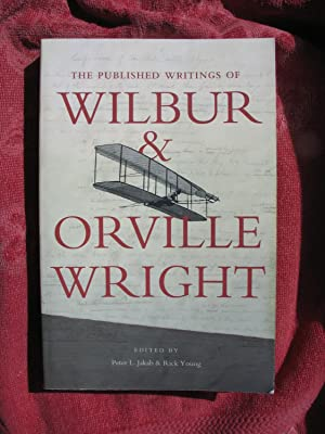 The Published Writings of Wilbur and Orville: Wright; Wilbur; Wright,
