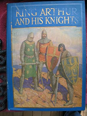 King Arthur and His Knights: A Noble: Allen, Philip Schuyler