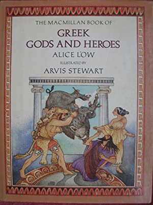 The Macmillan Book of Greek Gods and: Low, Alice