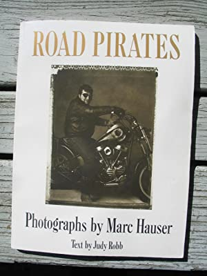 Road Pirates [Motorcyclists]: Photographs and Text: Robb, Judy