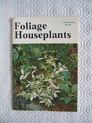 Foliage Houseplants: Countryside Books Staff