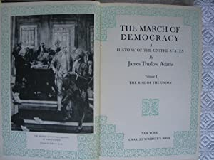 The March of Democracy: A History of: Adams, James Truslow