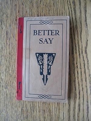 Better Say: A Book of Helpful Suggestions: Fernald, L.H.D., James