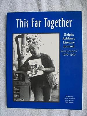This Far Together: Haight Ashbury Literary Journal: Hotchkiss, Joanne; Rogoff,