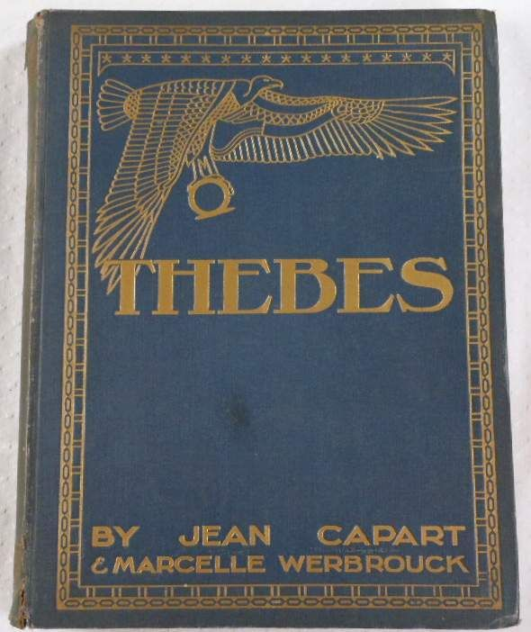 Thebes: The Glory of a Great Past Jean Capart and Marcelle Werbrouck Good Hardcover