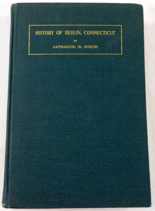 History of Berlin Connecticut North, Catharine M. Edited By Adolph Burnett Benson Fair Hardcover