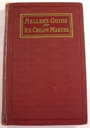Heller's Guide for Ice-Cream Makers : A Practical and Scientific Treatise on the Correct Manufacture of Standard Commercial Ice-Creams and Other Froz Chicago, IL: B. Heller & Company, 1927. Seventh edition (1927), lightly externally worn. Comprehensive guide to commercial ice cream production, begin