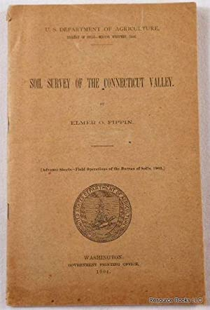 Soil Survey of the Connecticut Valley. Advance Sheets - Field Operations of the Bureau of Soils, ...