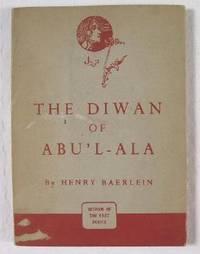 The Diwan of Abu'l-ala. Widsom of the: Baerlein, Henry