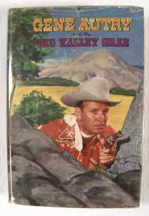 Gene Autry and The Big Valley Grab: Authorized Edition: Hutchinson, W.H. Illustrated By Randy ...